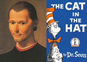 Machiavelli and The Cat in the Hat